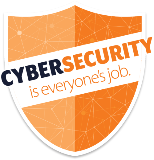 "Shield that says ""Cybersecurity is everyones job"""
